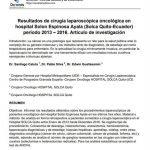 Resultados de cirugía laparoscópica oncológica en hospital Solon Espinosa Ayala (Solca Quito-Ecuador) período 2013 – 2016. Artículo de investigación